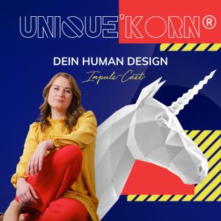 Unique' Korn - dein Human Design Impuls-Cast