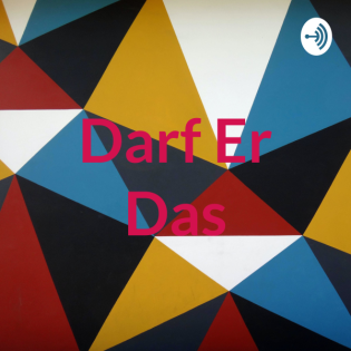 Darf Er Das