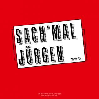 Sach'mal Jürgen - Podcast aus Lippe zur #btw21