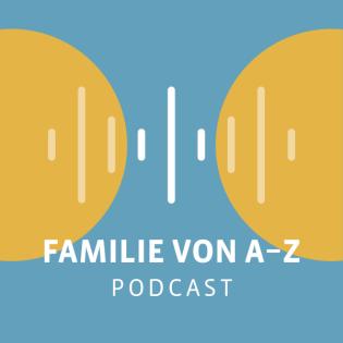 Familie von A bis Z - Eltern fragen, Experten antworten
