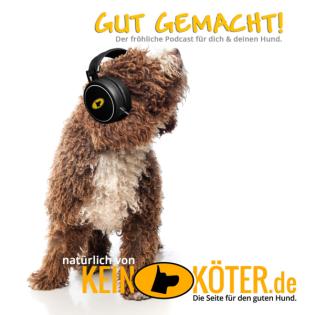 GutGemacht! Der fröhliche Podcast für dich und deinen Hund
