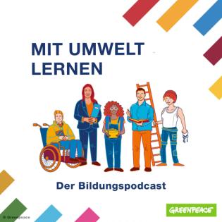 Mit Umwelt lernen – Der Bildungspodcast von Greenpeace