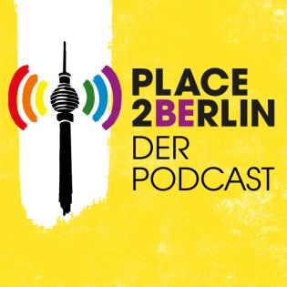 Place2be.Berlin – Der Podcast über das queere Berlin und die Menschen, die hier leben