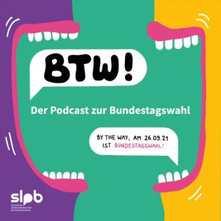 BTW - Der Podcast zur Bundestagswahl