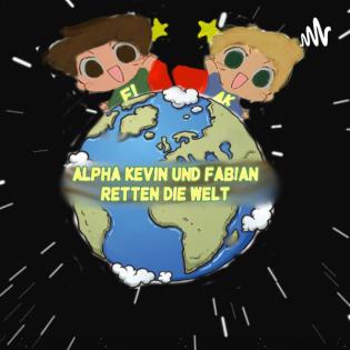 Alpha Kevin & Fab!an retten die Welt