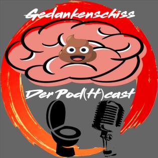 Gedankenschiss – Der Pod(tt)cast