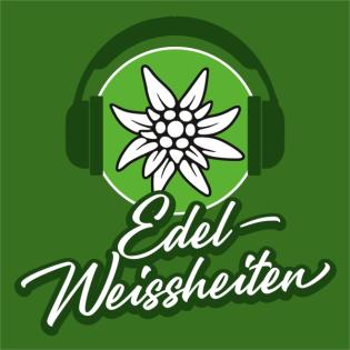 Edel-Weissheiten
