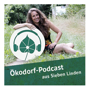 Der Ökodorf-Podcast aus Sieben Linden