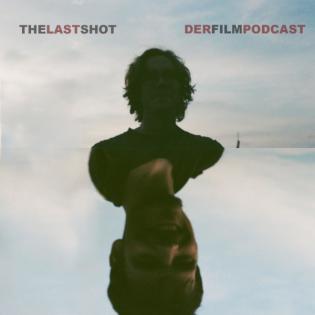 The Last Shot - Der Filmpodcast