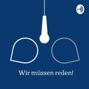 wir müssen reden! - dialogepodcast