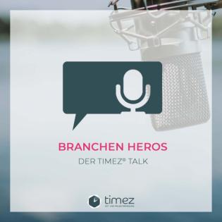 Branchen Heros - Der timez® Talk