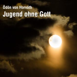 Hörbuch: Ödön von Horváth - Jugend ohne Gott