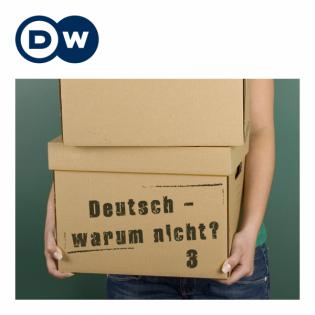 Deutsch – warum nicht? | Serie 3 | Audios | DW Deutsch lernen