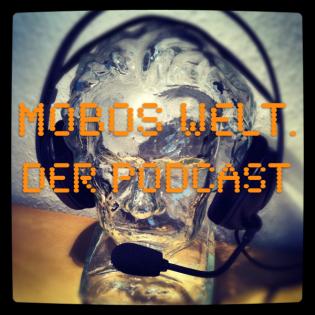 mobos Welt. Der Podcast – mobos Welt
