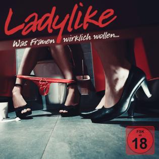 LADYLIKE - Die Podcast-Show: Der Talk über Sex, Liebe & Erotik