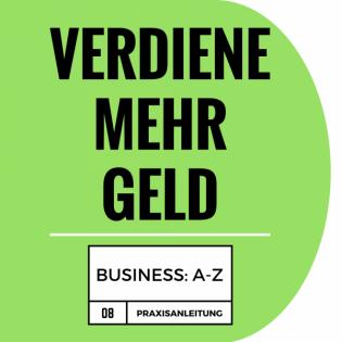 Eigenes Business von A-Z :: Selbstständigkeit :: Geld verdienen nebenbei :: zero to hero