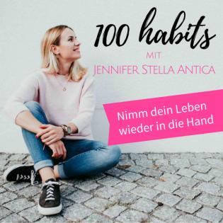 100 Habits – mit Jennifer Stella Antica