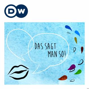Das sagt man so! | Audios | DW Deutsch lernen