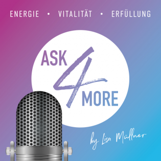 ask4more by Lisa Müllner / Energie / Vitalität / Erfüllung