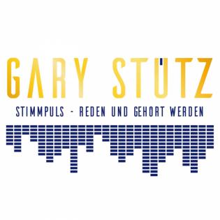 Kommunikation die begeistert, mit Gary Stütz