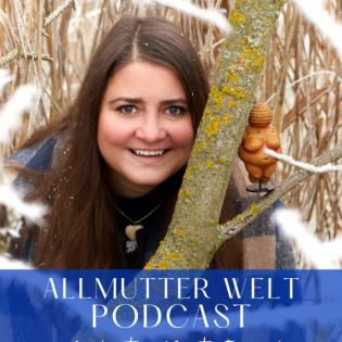 Allmutter Welt Podcast by Kristina Marita