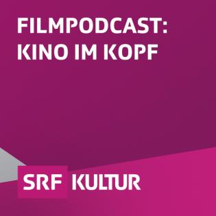 Filmpodcast: Kino im Kopf