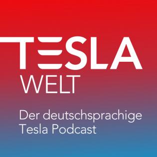 Tesla Welt - Der deutschsprachige Tesla Podcast