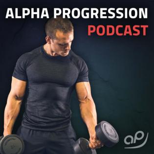 Alpha Progression Podcast: Krafttraining, Muskelaufbau, Ernährung