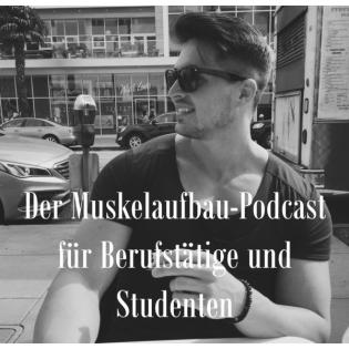 Der Muskelaufbau-Podcast für Berufstätige und Studenten | Ernährung | Fitness | Traumkörper |  by Believe-Fitness.de