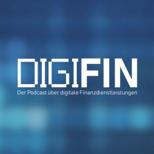 DIGIFIN - der Podcast über digitale Finanzdienstleistungen