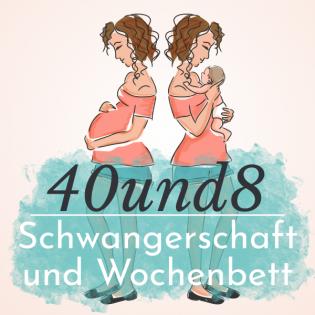40und8 - Schwangerschaft und Wochenbett