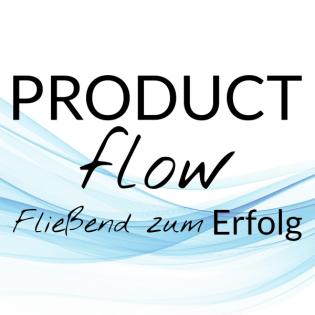 Product Flow – Fließend zum Erfolg