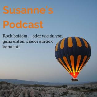 """Susanne's Podcast """"Rock bottom - wie du von ganz unten zurück kommst!"""""""