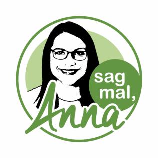 sag mal, Anna