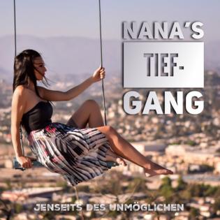 NaNa's Tiefgang - Jenseits des Unmöglichen