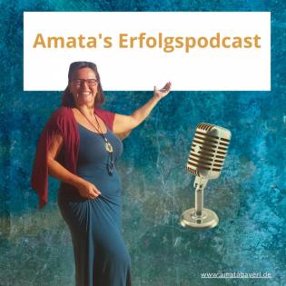 Amata's Erfolgspodcast – Der Podcast für ein residuales Einkommen und ein erfülltes Leben