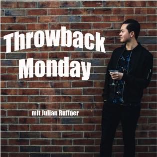 Throwback Monday - Der Wochenrückblick
