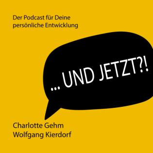 Und jetzt?!  - Der Podcast für Deine persönliche Entwicklung