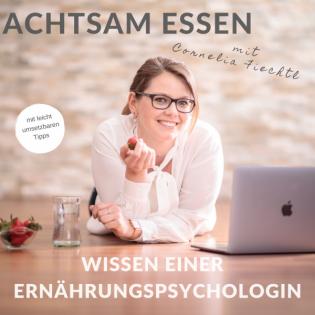 Achtsam Essen Podcast. Wissen einer Ernährungspsychologin.