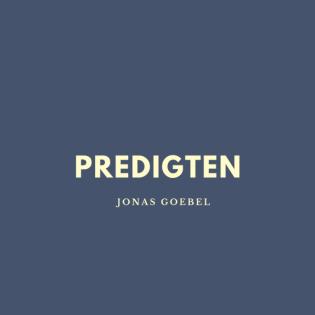 Predigten Jonas Goebel
