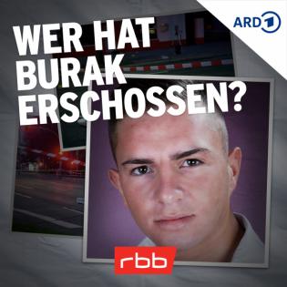 Wer hat Burak erschossen?