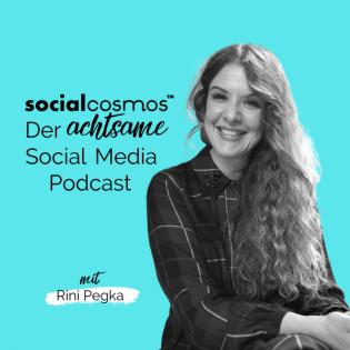 Social Cosmos™ - Der achtsame Social Media Podcast