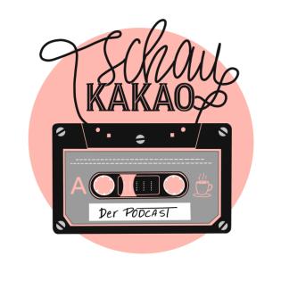 Tschau Kakao - Der Podcast