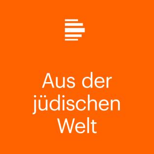 Aus der jüdischen Welt - Deutschlandfunk Kultur
