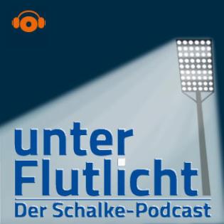 unter Flutlicht - Der Schalke-Podcast