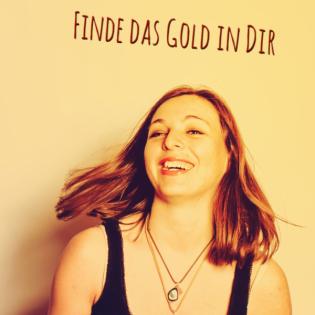 Finde das Gold in dir