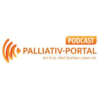Der Palliativ-Portal PODCAST. Am Puls. Weil Sterben Leben ist