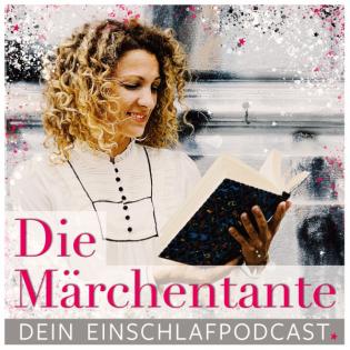Die Märchentante - Dein Podcast zum Einschlafen