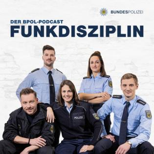 Funkdisziplin – der Bundespolizei-Podcast