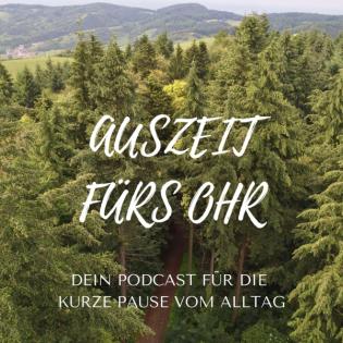 Auszeit fürs Ohr - Dein Podcast für die kurze Pause vom Alltag